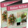 """Wildflower Wall Basket"" Set of Two DVD's, Learn to Make a Wall Basket Floral Desicn Video"