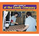 How It Happens at the Candy Company (How It Happens, 2)